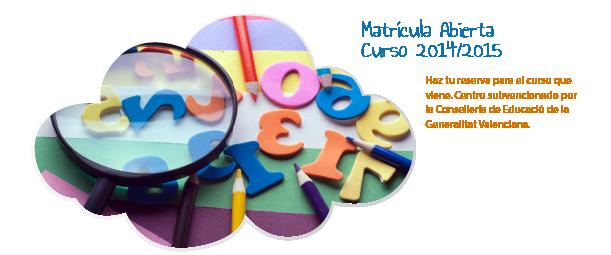 Matrícula Abierta Curso 2014/2015 Centro de Educación Infantil Pasito a Pasito